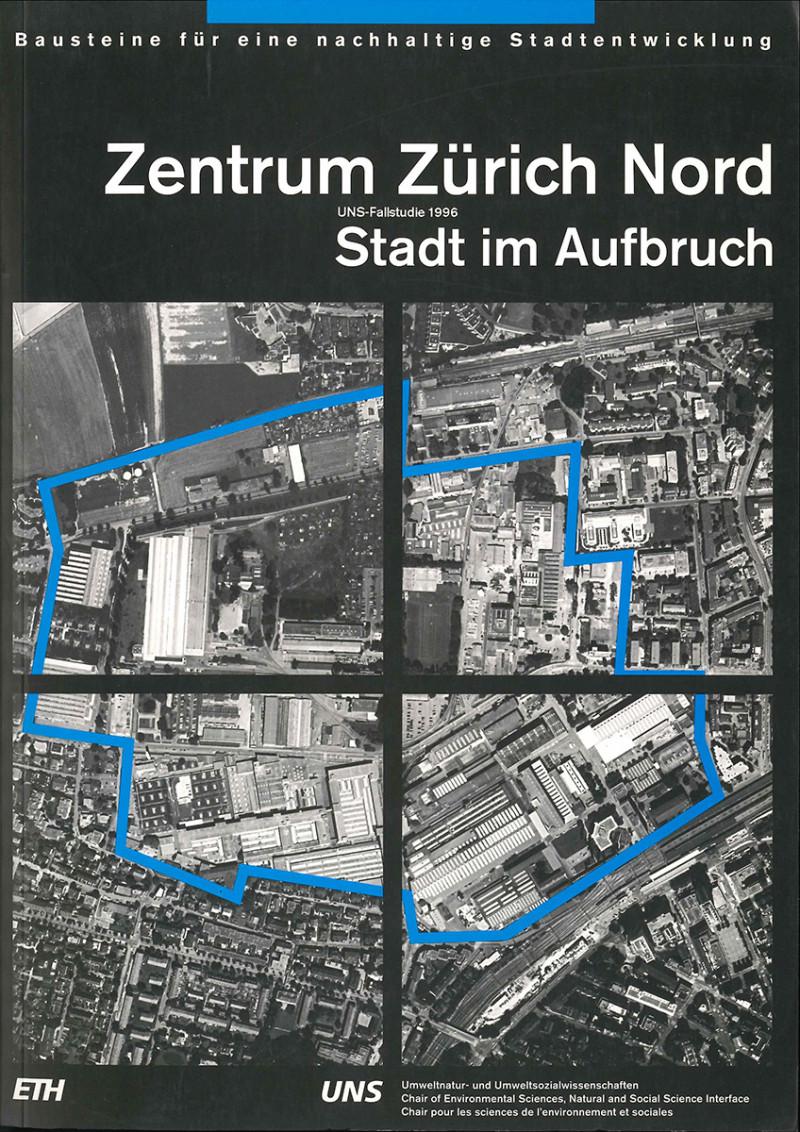 Zentrum  Zürich Nord: Stadt im Aufbruch