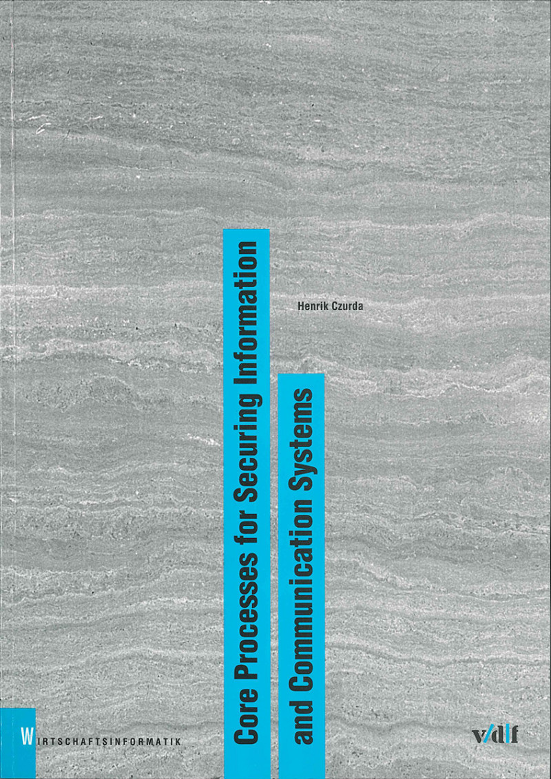 Core Processes for Securing Information and Communication Systems