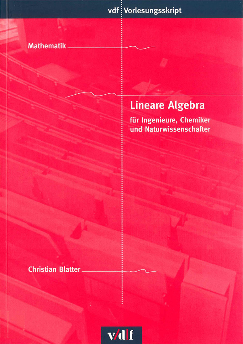 Lineare Algebra – für Ingenieure, Chemiker und Naturwissenschafter