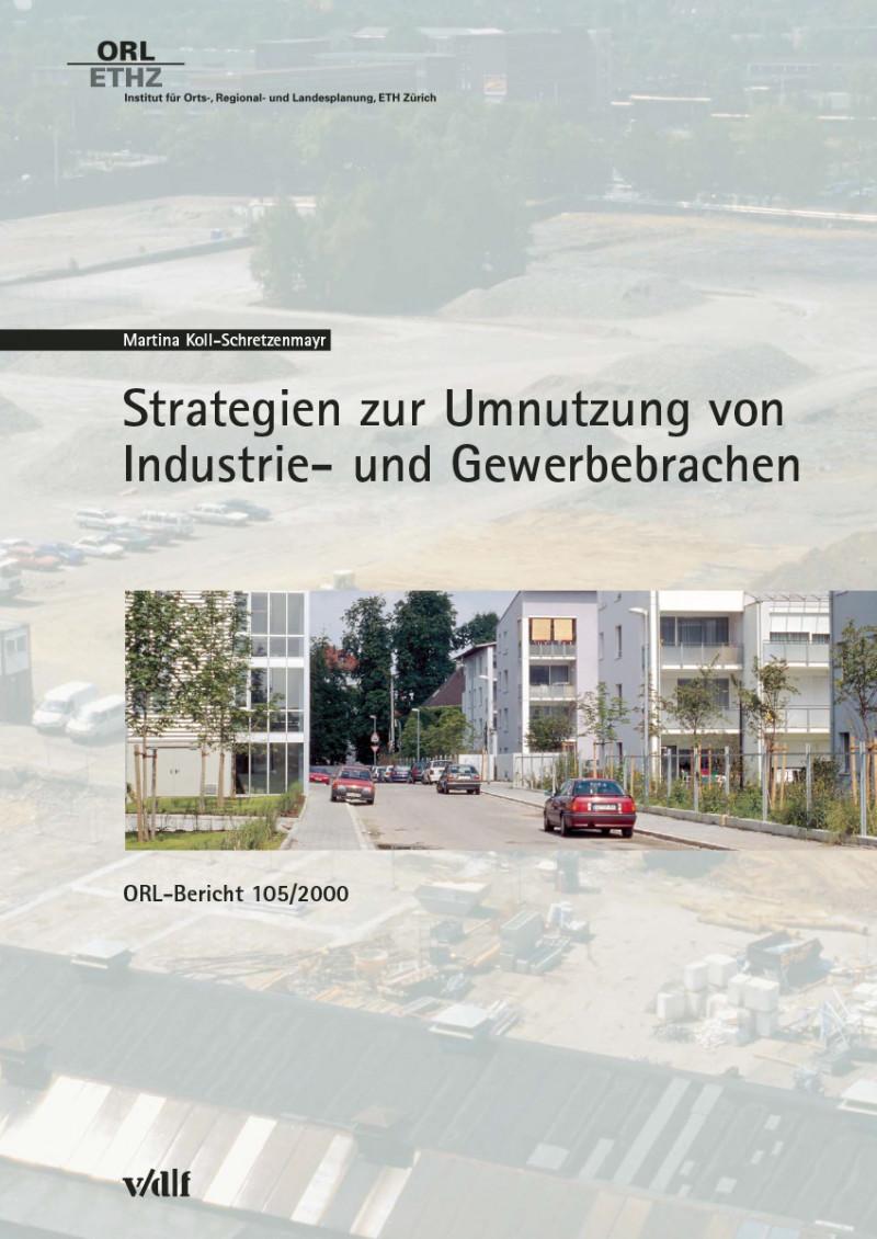 Strategien zur Umnutzung von Industrie- und Gewerbebrachen