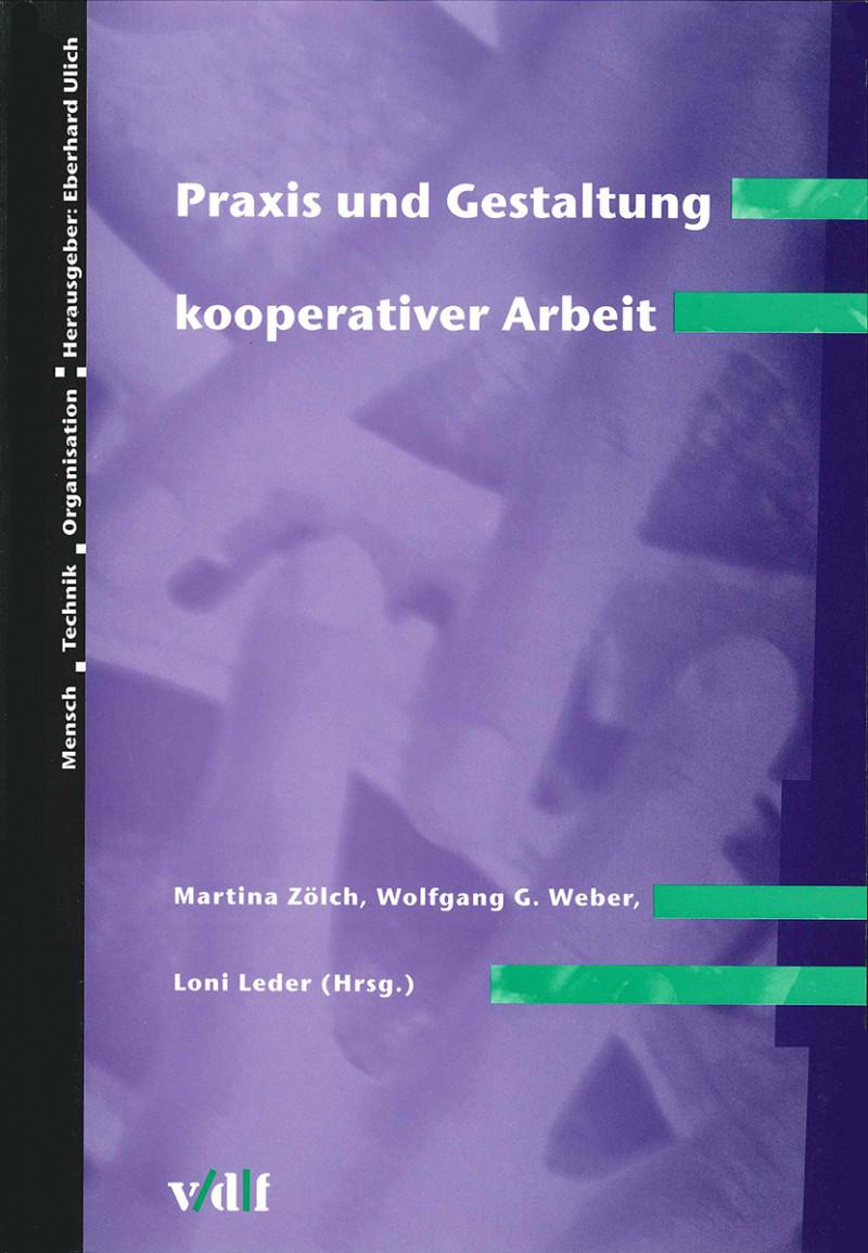 Praxis und Gestaltung kooperativer Arbeit