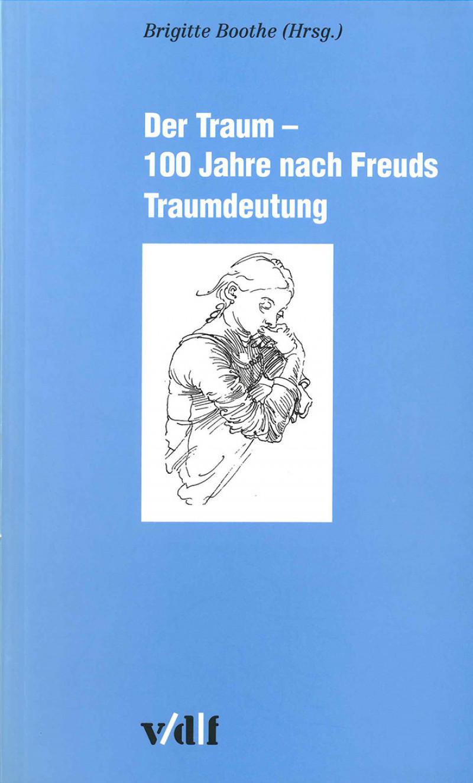 Der Traum – 100 Jahre nach Freuds Traumdeutung