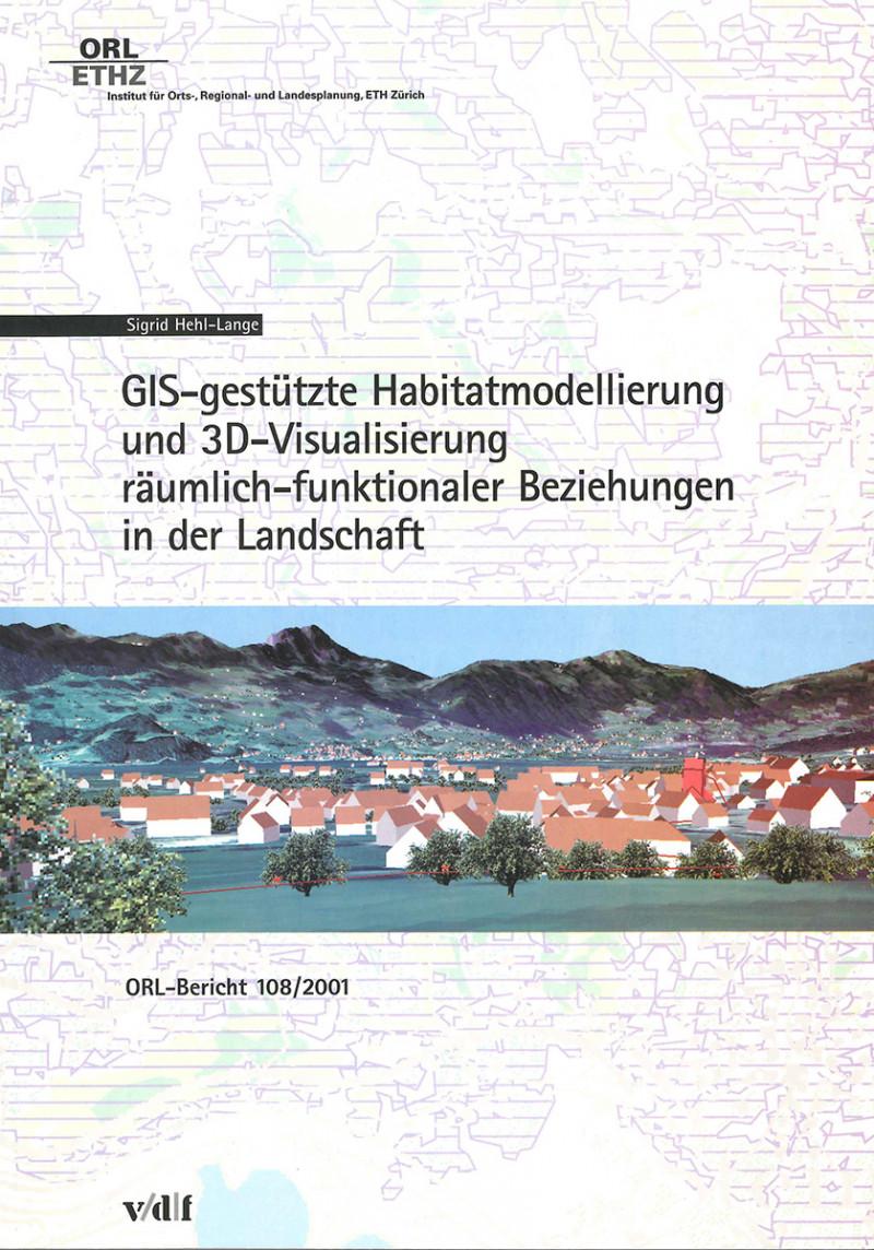 GIS-gestützte Habitatmodellierung und 3D-Visualisierung räumlich-funktionaler Beziehungen in der Landschaft