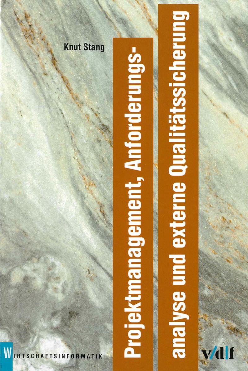 Projektmanagement, Anforderungsanalyse und externe Qualitätssicherung