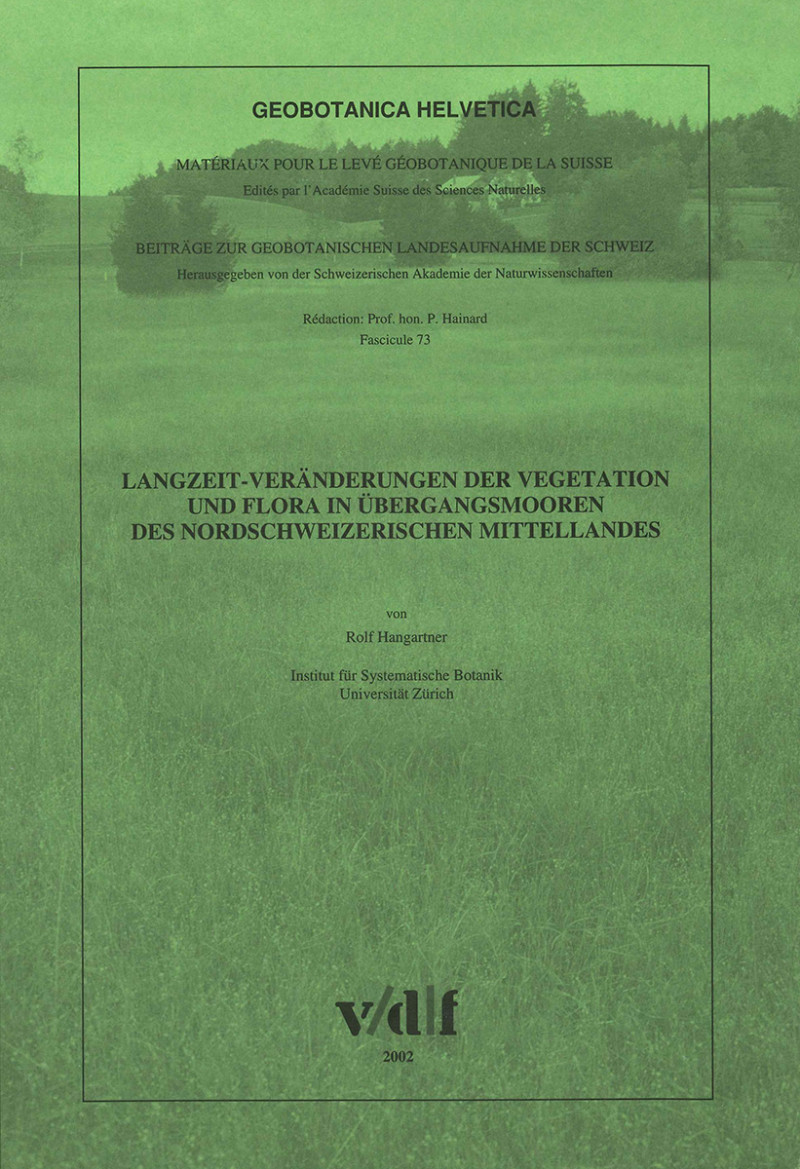 Langzeit-Veränderungen der Vegetation und Flora in Übergangsmooren des nordschweizerischen Mittellandes