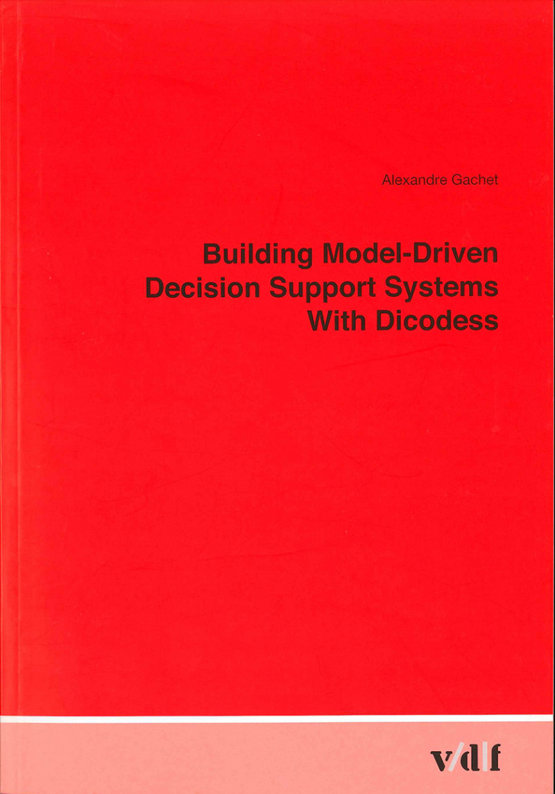 Building Model-Driven Decision Support Systems With Dicodess