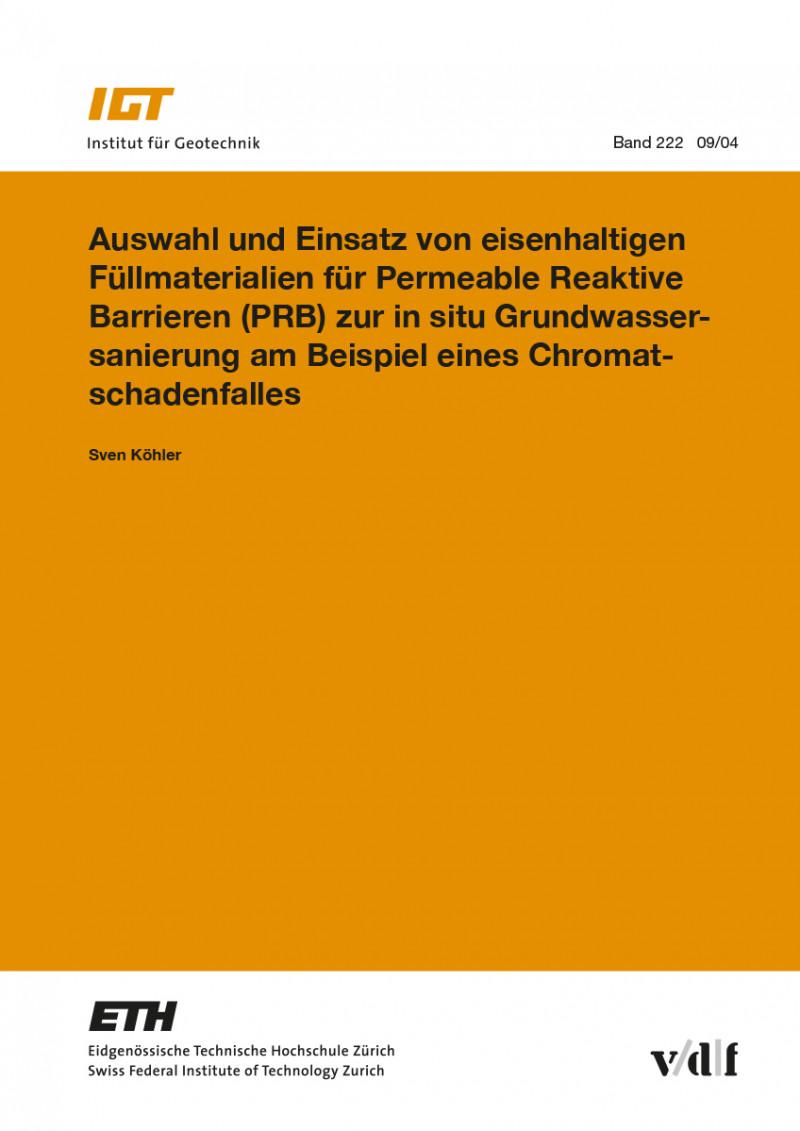 Auswahl und Einsatz von eisenhaltigen Füllmaterialien für Permeable Reaktive Barrieren (PRB) zur in situ Grundwassersanierung am Beispiel eines Chromatschadenfalles