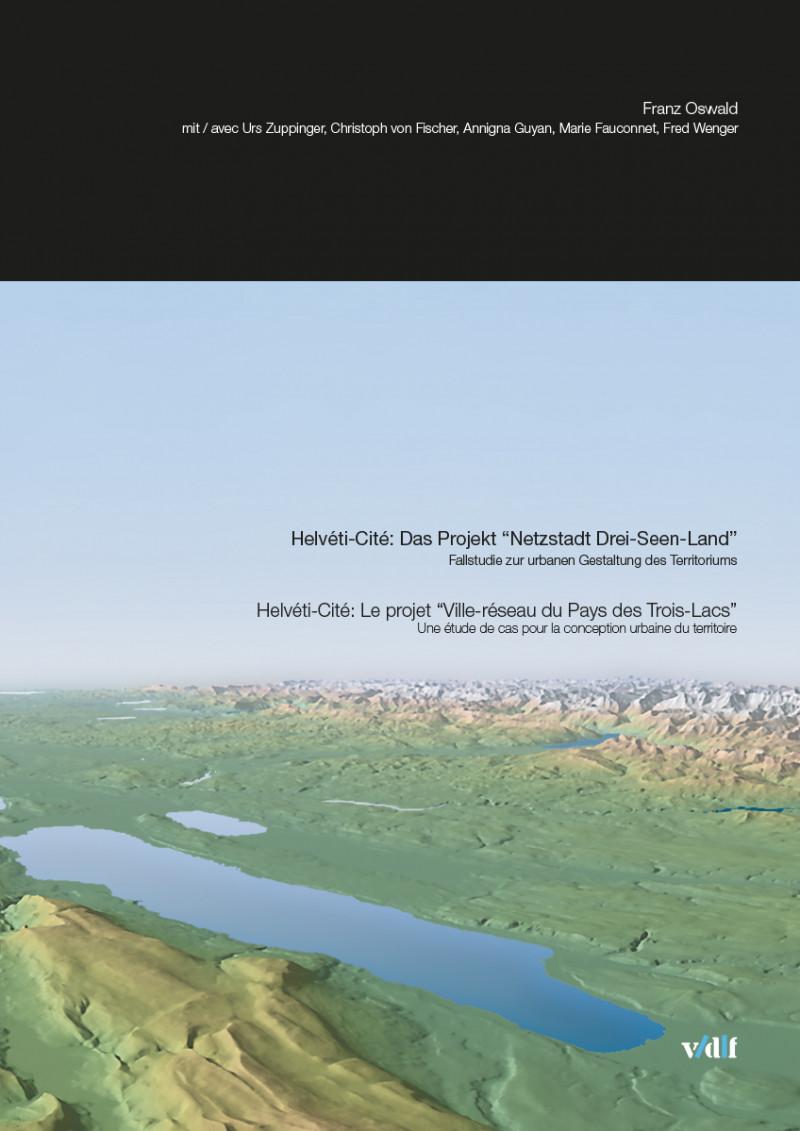 """Helvéti-Cité: Das Projekt """"Netzstadt Drei-Seen-Land"""""""
