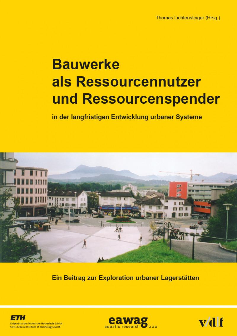 Bauwerke als Ressourcennutzer und Ressourcenspender in der langfristigen Entwicklung urbaner Systeme