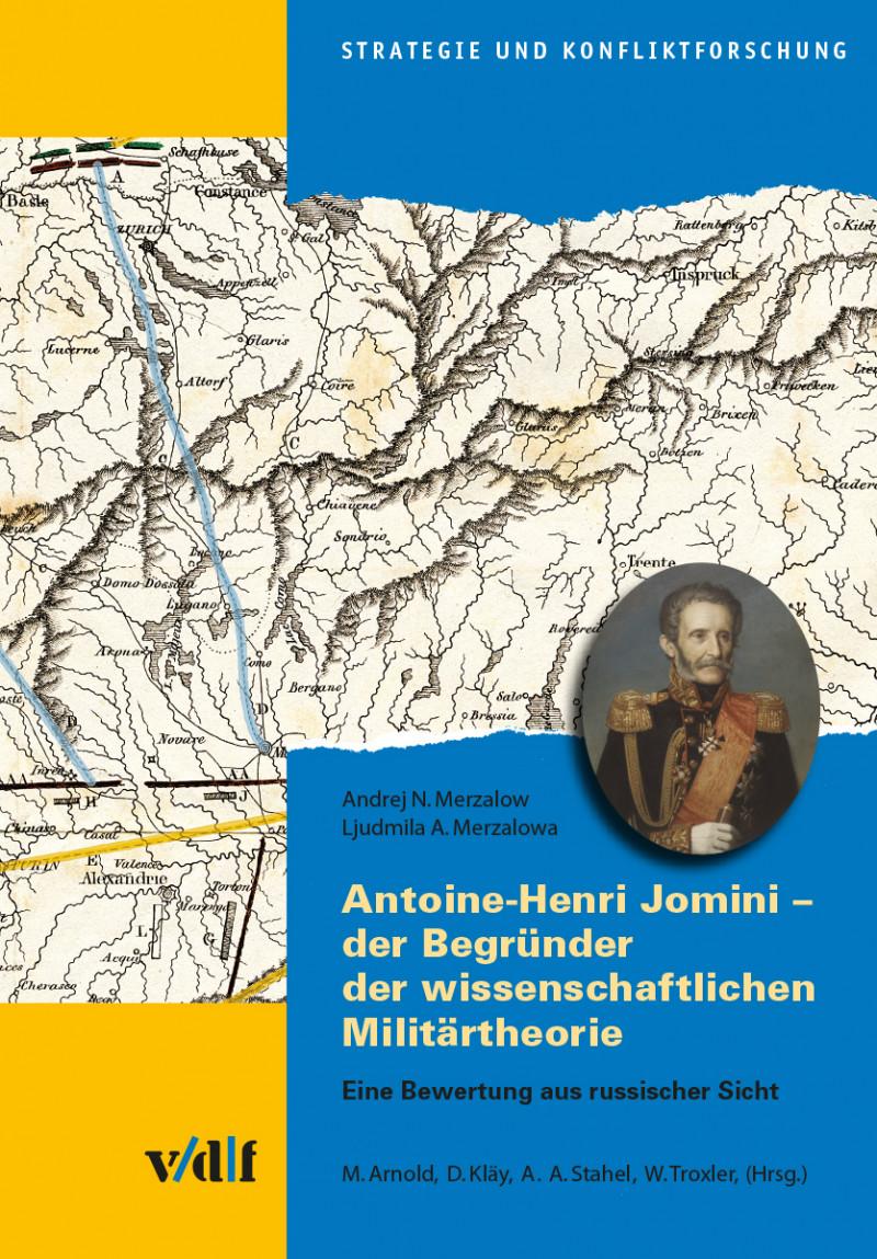 Antoine-Henri Jomini –  der Begründer der wissenschaftlichen Militärtheorie