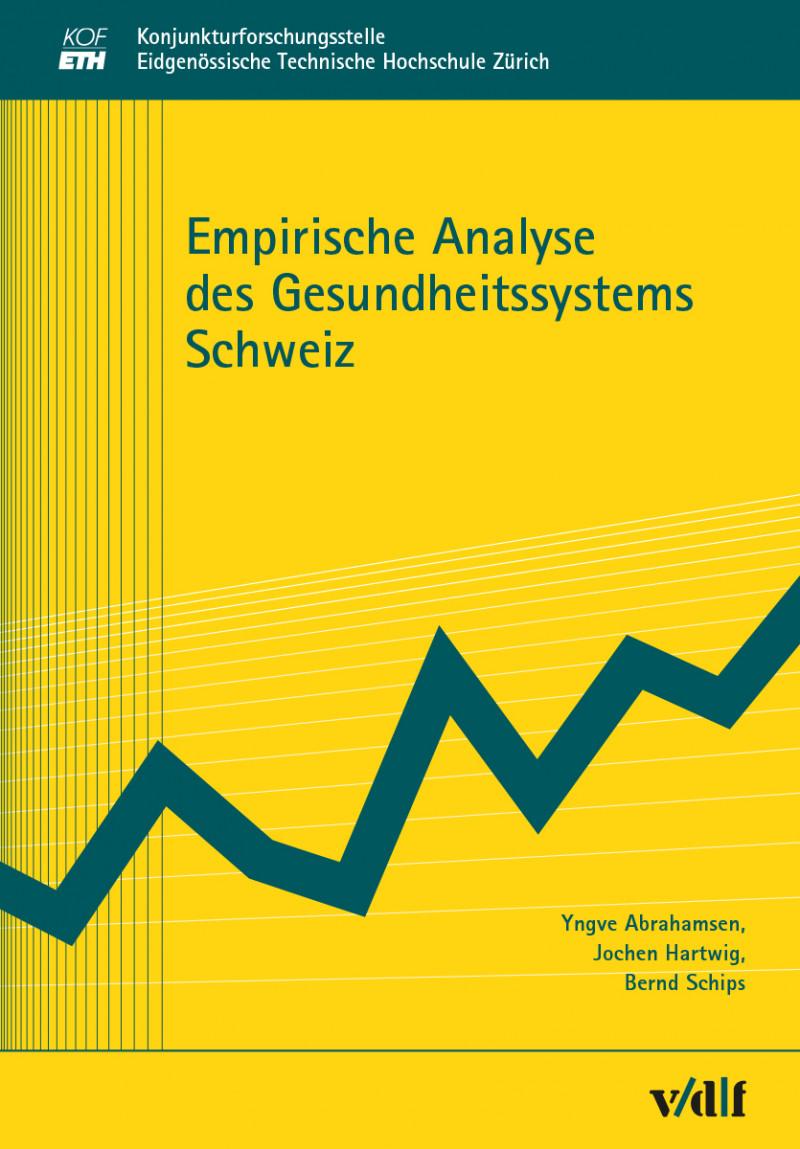 Empirische Analyse des Gesundheitssystems Schweiz