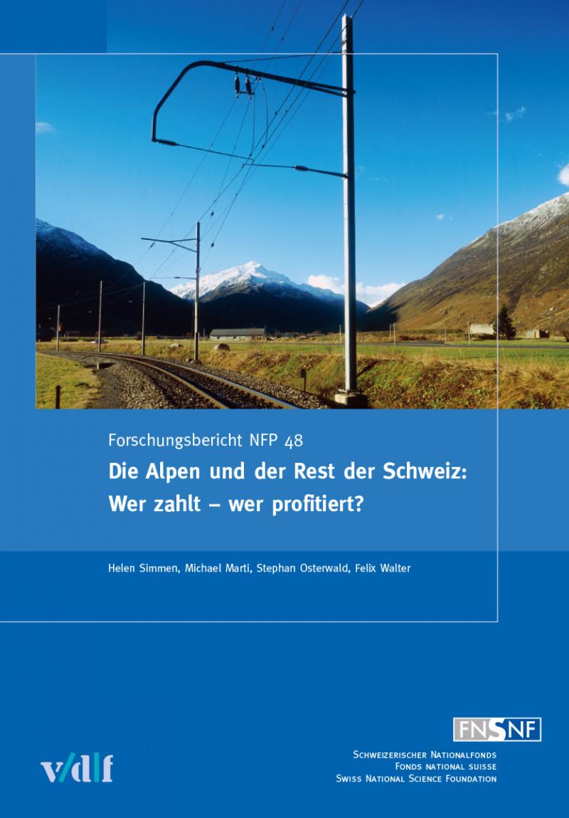 Die Alpen und der Rest der Schweiz: Wer zahlt – wer profitiert?