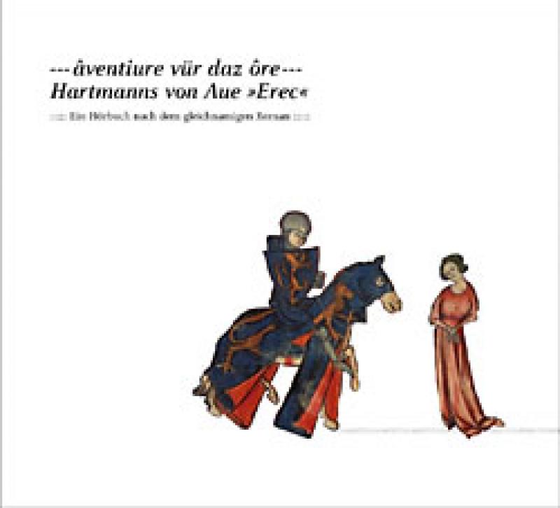 """âventiure vür daz ôre –  Hartmanns von Aue """"Erec"""""""