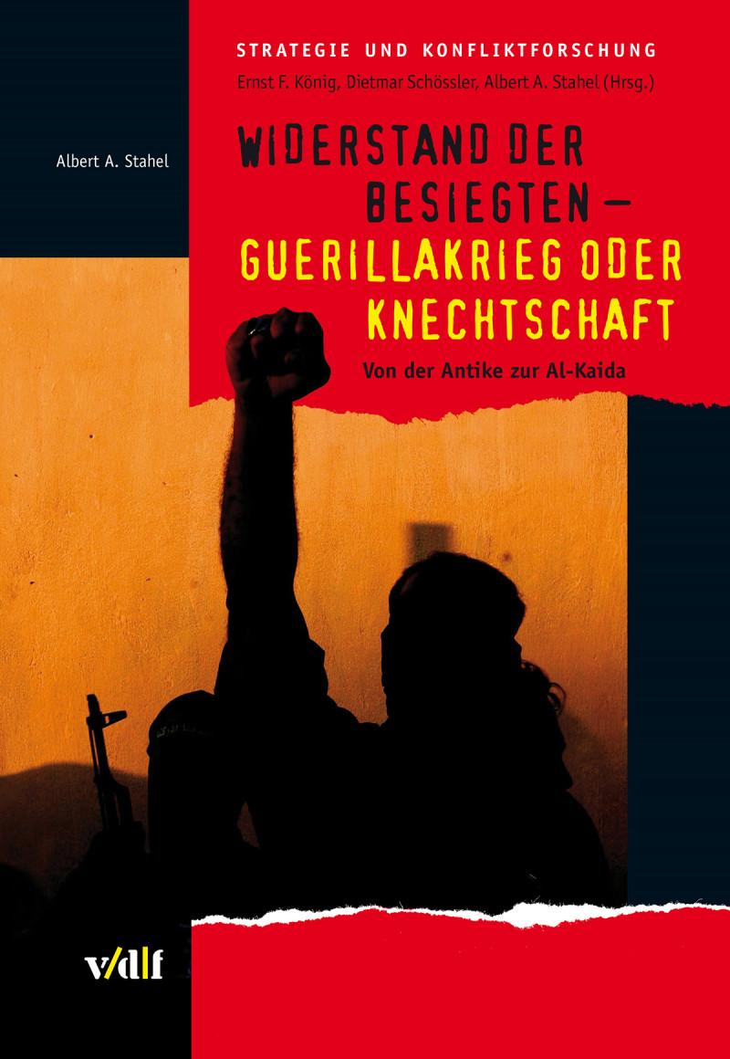 Widerstand der Besiegten – Guerillakrieg oder Knechtschaft