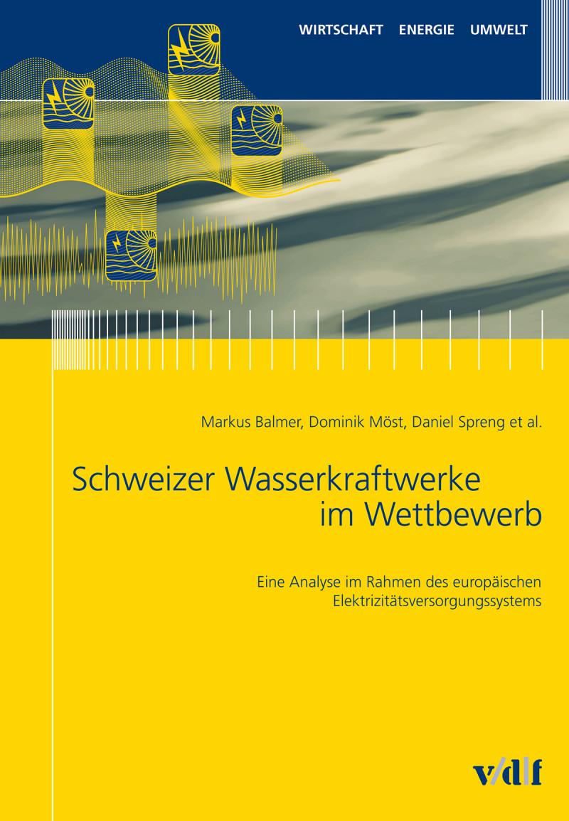 Schweizer Wasserkraftwerke im Wettbewerb