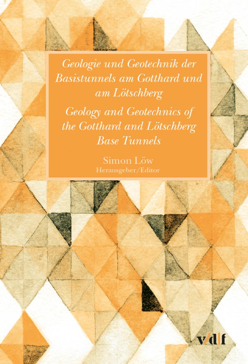 Geologie und Geotechnik der Basistunnels am Gotthard und am Lötschberg