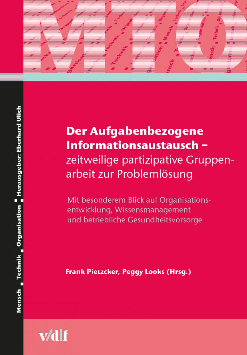 Der Aufgabenbezogene Informationsaustausch – zeitweilige partizipative Gruppenarbeit zur Problemlösung