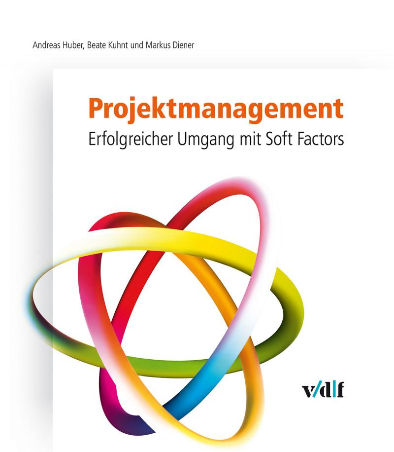 Projektmanagement – Erfolgreicher Umgang mit Soft Factors