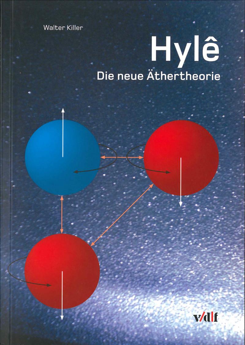 Hylê – Die neue Äthertheorie