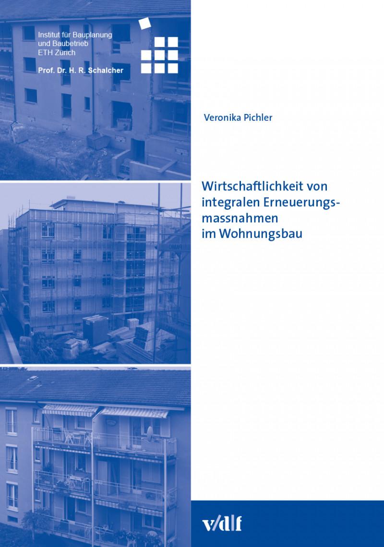 Wirtschaftlichkeit von integralen Erneuerungsmassnahmen im Wohnungsbau