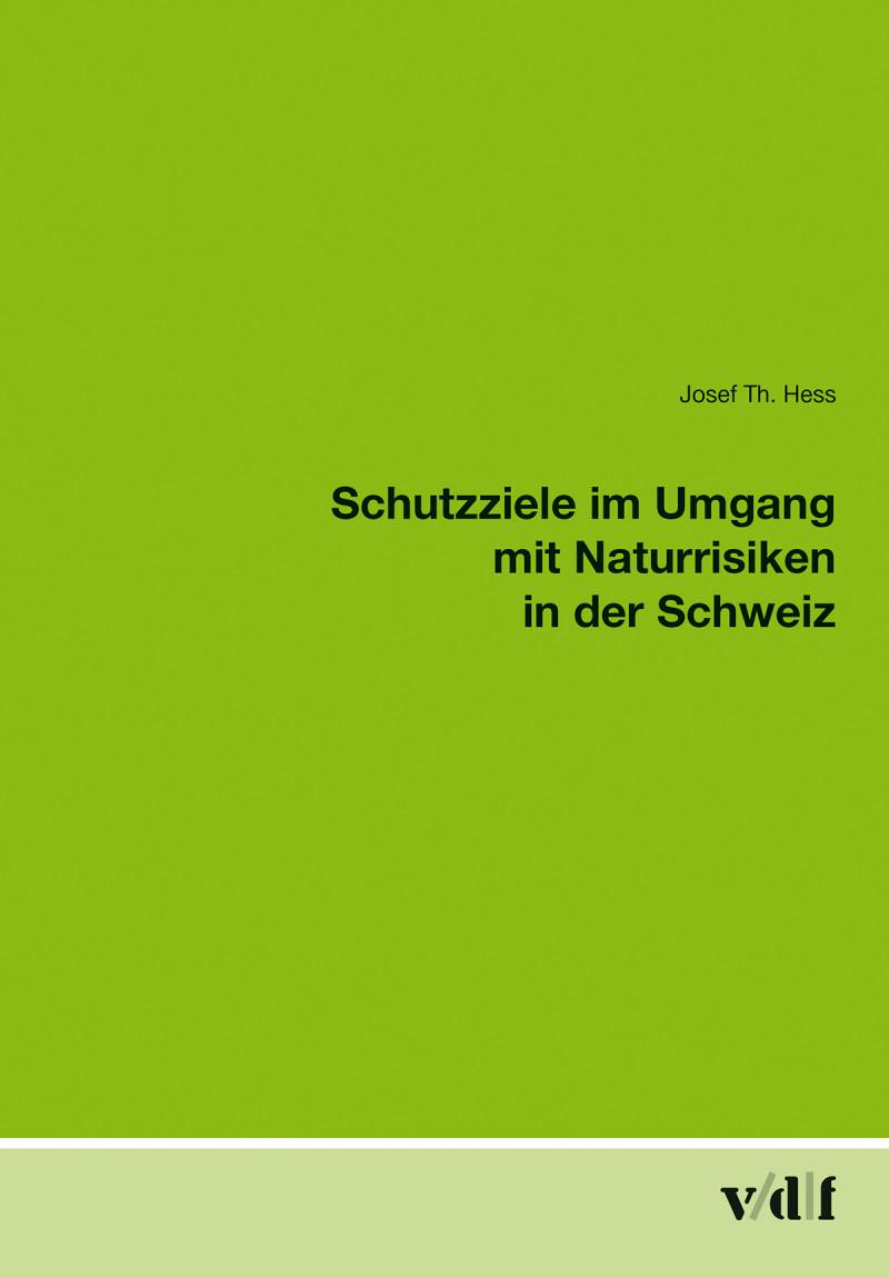 Schutzziele im Umgang mit Naturrisiken in der Schweiz