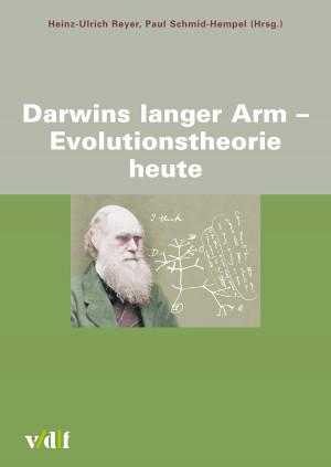 Darwins langer Arm – Evolutionstheorie heute