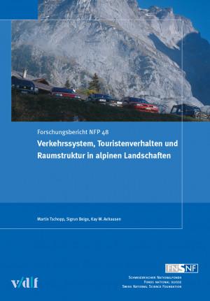 Verkehrssystem, Touristenverhalten und Raumstruktur in alpinen Landschaften
