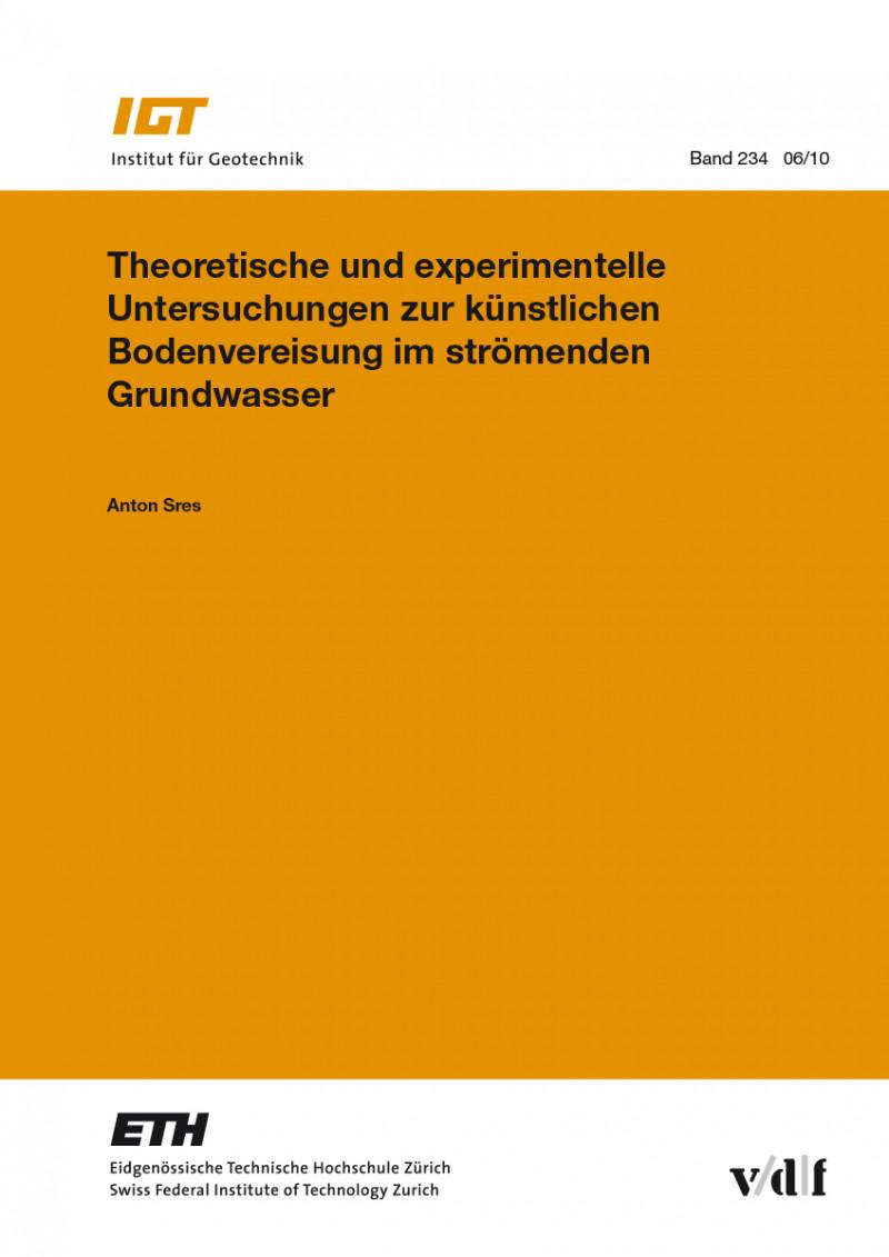 Theoretische und experimentelle Untersuchungen zur künstlichen Bodenvereisung im strömenden Grundwasser