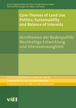 Core-Themes of Land Use Politics: Sustainability and Balance of Interests / Kernthemen der Bodenpolitik: Nachhaltige Entwicklung und Interessenausgleich