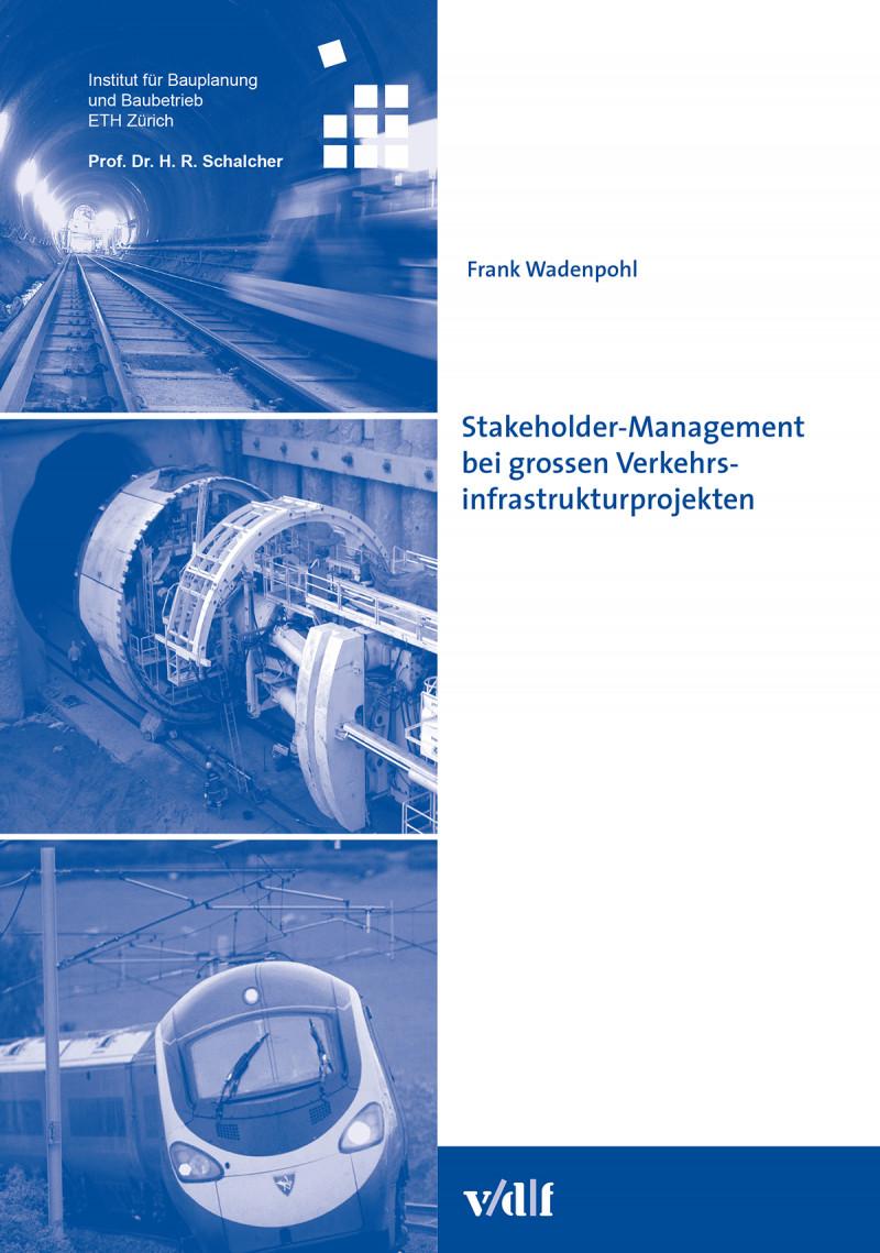Stakeholder-Management bei grossen Verkehrsinfrastrukturprojekten