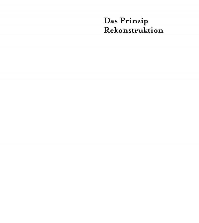 Das Prinzip Rekonstruktion