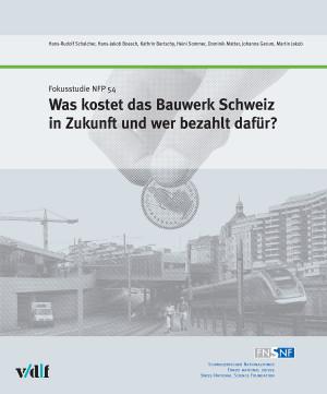 Was kostet das Bauwerk Schweiz in Zukunft und wer bezahlt dafür?