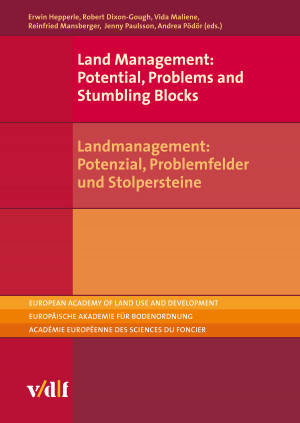 Land Management: Potential, Problems and Stumbling Blocks / Landmanagement: Potenzial, Problemfelder und Stolpersteine