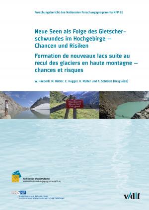 Neue Seen als Folge des Gletscherschwundes im Hochgebirge / Formation de nouveaux lacs suite au recul des glaciers en haute montagne