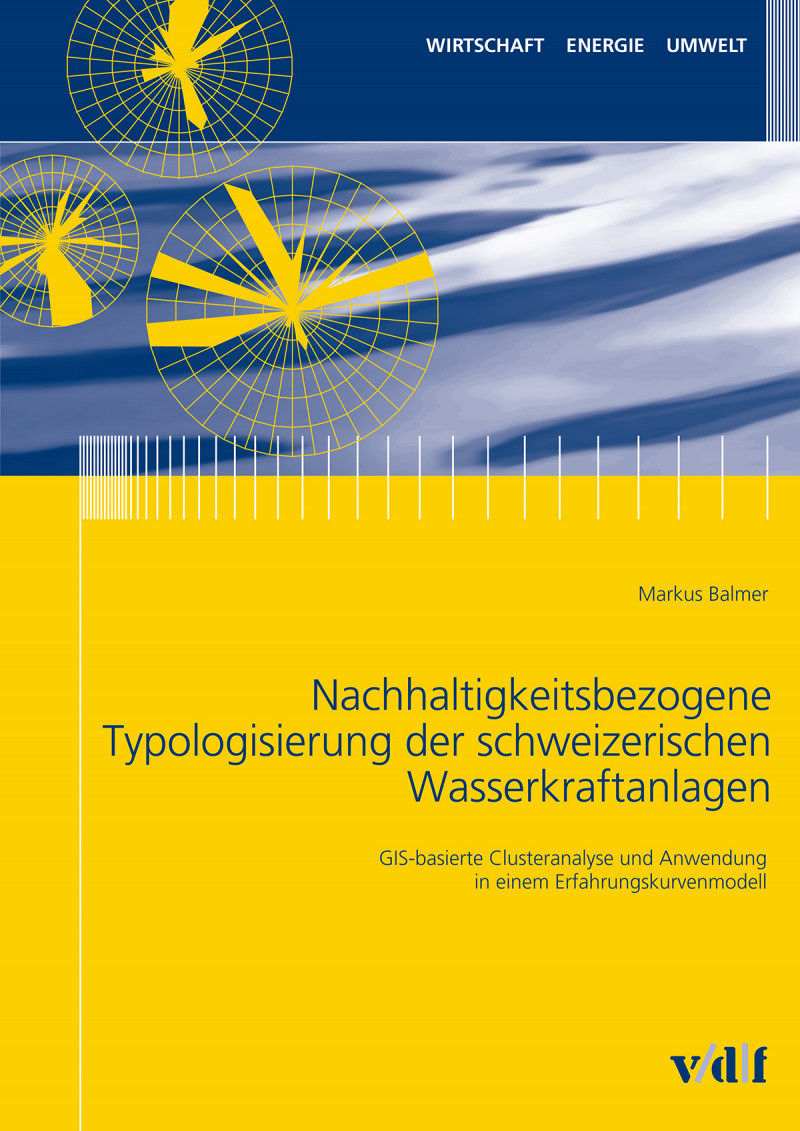 Nachhaltigkeitsbezogene Typologisierung der schweizerischen Wasserkraftanlagen