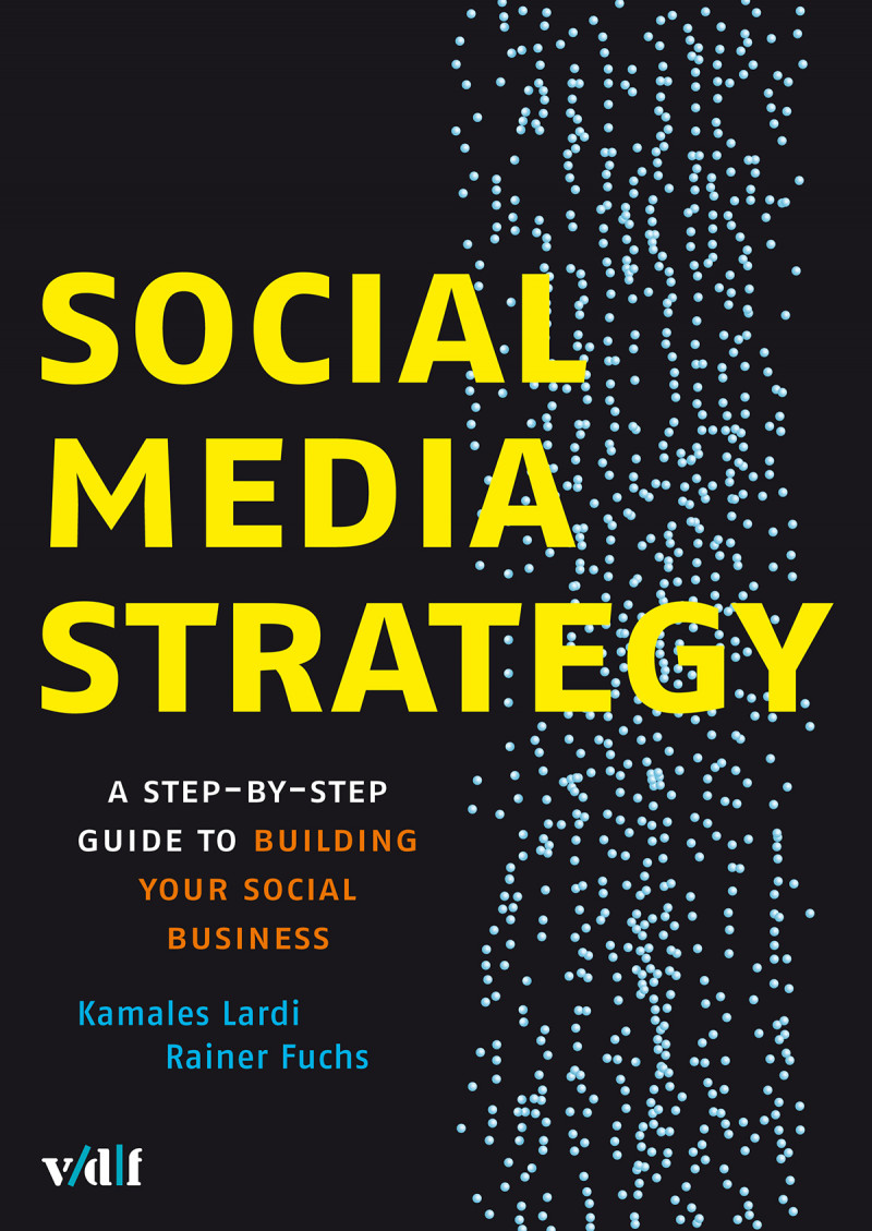 Social Media Strategy: A Step-by-Step Guide to Building Your Social Business
