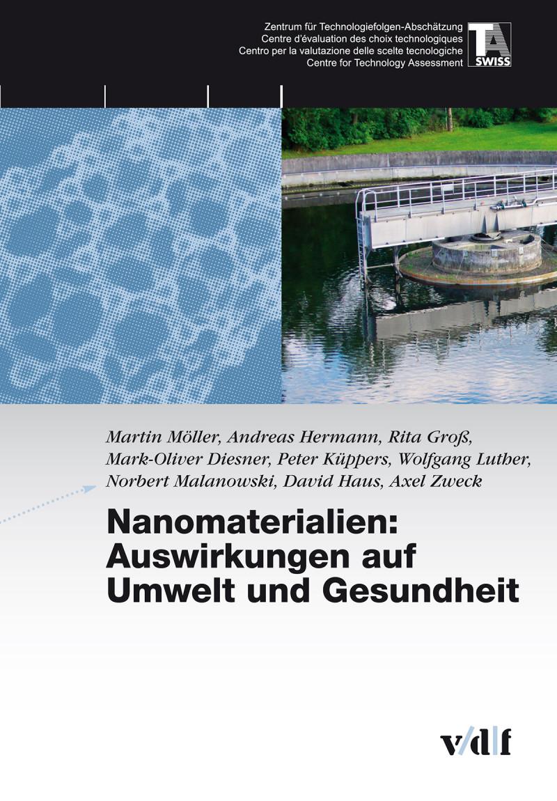 Nanomaterialien: Auswirkungen auf Umwelt und Gesundheit