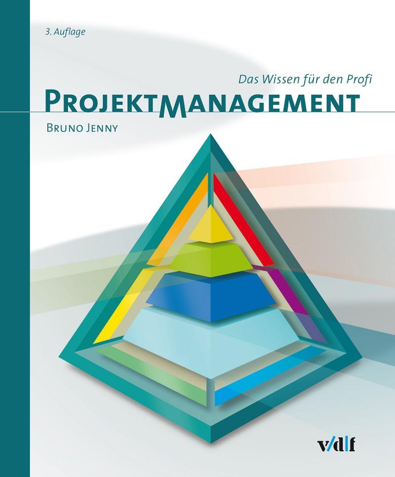 Projektmanagement – Das Wissen für den Profi