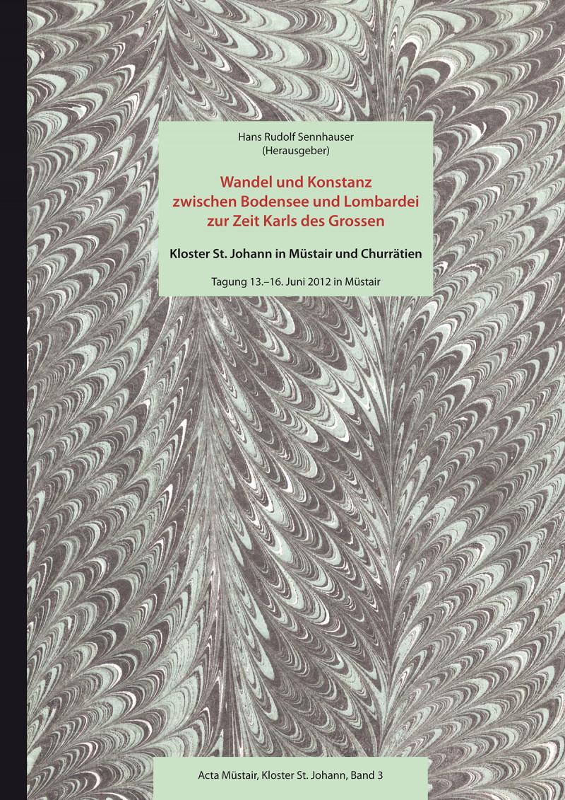 Wandel und Konstanz zwischen Bodensee und Lombardei zur Zeit Karls des Grossen