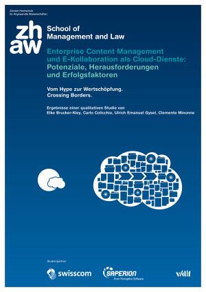Enterprise Content Management und E-Kollaboration als Cloud-Dienste: Potenziale, Herausforderungen und Erfolgsfaktoren