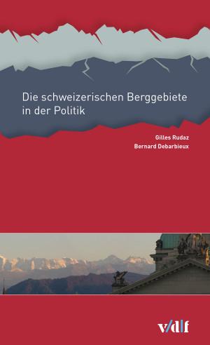 Die schweizerischen Berggebiete in der Politik