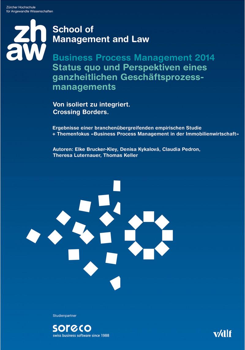Business Process Management 2014: Status quo  und Perspektiven eines ganzheitlichen Geschäftsprozessmanagements