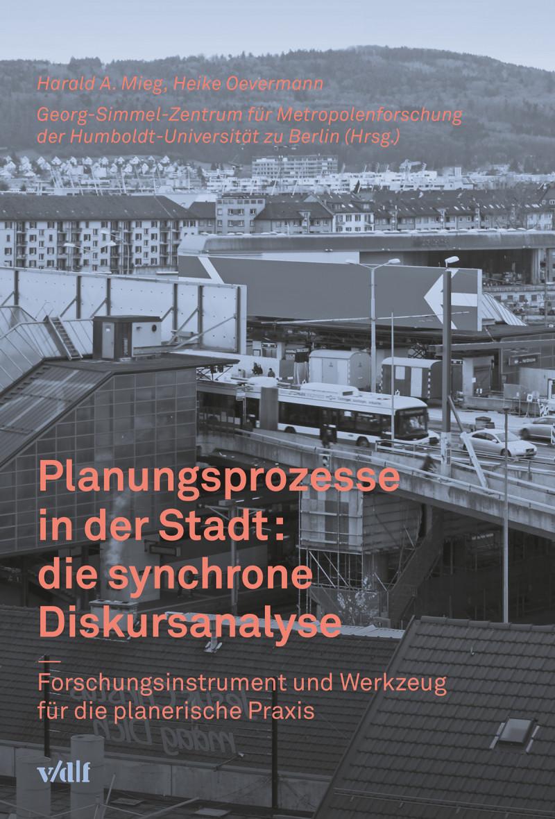 Planungsprozesse in der Stadt: die synchrone Diskursanalyse