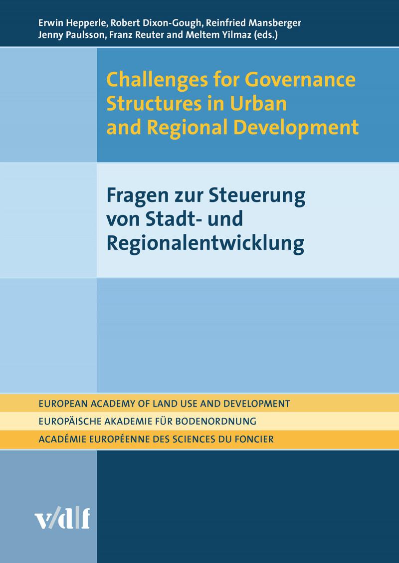 Challenges for Governance Structures in Urban and Regional Development / Fragen zur Steuerung von Stadt- und Regionalentwicklung