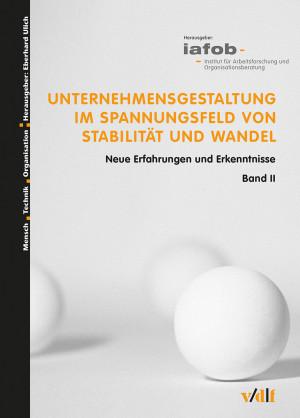 Unternehmensgestaltung im Spannungsfeld von Stabilität und Wandel II