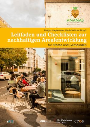 ANANAS: Leitfaden und Checklisten zur nachhaltigen Arealentwicklung