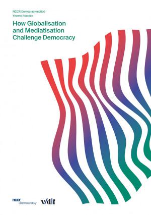 How Globalisation and Mediatisation Challenge Democracy