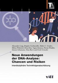 Neue Anwendungen der DNA-Analyse: Chancen und Risiken