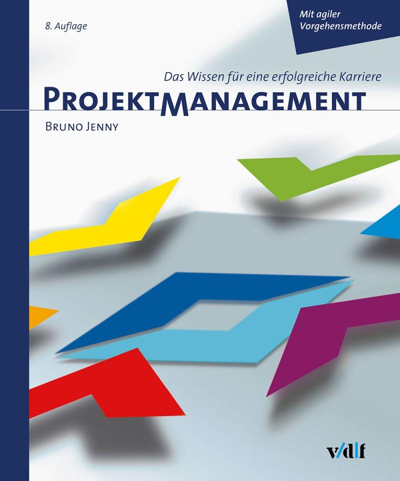 Projektmanagement – Das Wissen für eine erfolgreiche Karriere